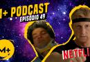 M+ Podcast 49: Cobra Kai, As Águias Mordem?