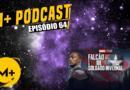 M+ Podcast 64: O Falcão e o Soldado Invernal 1-4