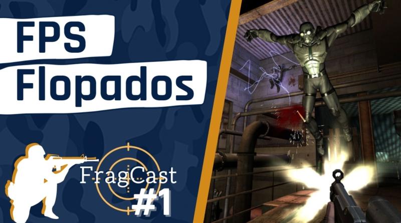 FragCast FPS FLOPADOS
